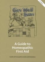 Get Well Soon - A Guide to Homeopathic First Aid (6th Edition)