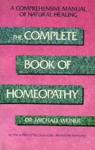 The Complete Book of Homeopathy (Revised edition) by Michael Weiner, Kathleen Gross