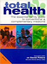Total Health: The Essential Guide to Conventional and Complementary Medicine