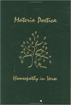 Materia Poetica Homeopathy in Verse by Sylvia Chatroux MD