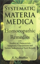 Homeopathy Systematic Materia Medica of Homeopathic Remedies by KN Mathur