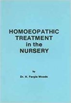 Homoeopathic Treatment in the Nursery Paperback by Dr. H. Fergie Woods