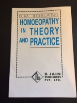 Homeopathy in Theory and Practice by D.M. Borland