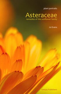 Asteraceae remedies of the Sunflower family by Jo Evans
