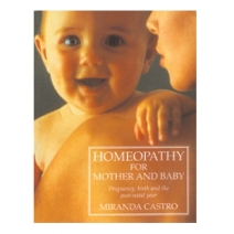Homeopathy for Mother and Baby