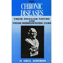 The Chronic Diseases - Their Peculiar Nature and Their Homeopathic Cure (Vol 1 and 2)