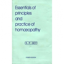 Essentials of Principles and Practice of Homoeopathy