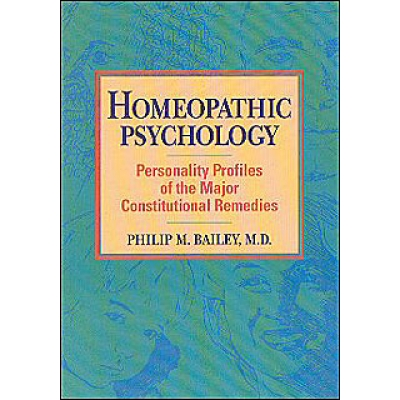 Homeopathic Psychology by Philip M. Bailey M.D.
